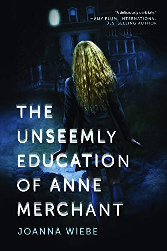 9781940363769: Unseemly Education of Anne Merchant (V Trilogy)