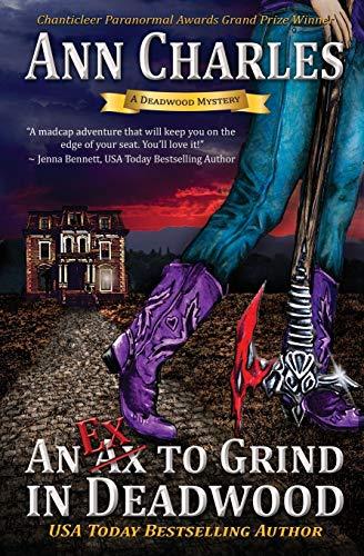 9781940364131: An Ex to Grind in Deadwood: Deadwood Humorous Mystery: Volume 5 (Deadwood Mystery Series)