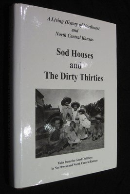 Sod Houses and the Dirty Thirties: A: Blair, Todd &