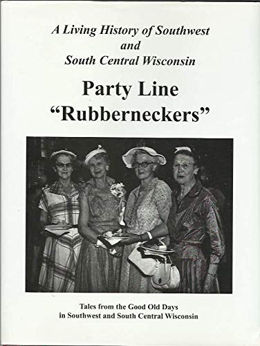 "Hometown Memories . Party Line ""Rubberneckers"": Tales: Blair, Todd; Garvey,"