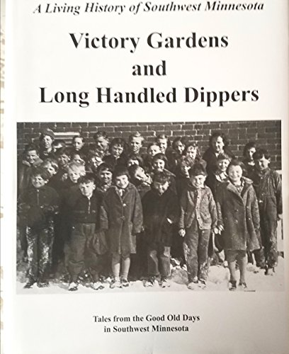 Victory Gardens and Long Handled Dippers : Todd Blair; Karen