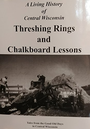 Threshing Rings and Chalkboard Lessons Tales from: Blair, Todd &