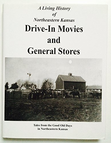 Drive-In Movies and General Stores: A Living: Karen Garvey; Laura