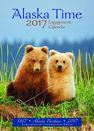 9781940381183: Alaska Time weekly engagement calendar 2017