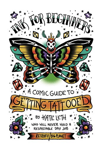 9781940398396: Ink for Beginners: A Comic Guide to Getting Tattooed