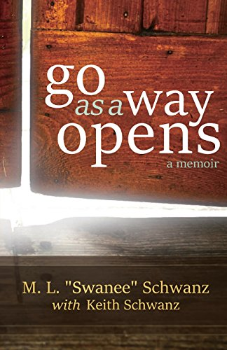 Go as a Way Opens: Keith Schwanz