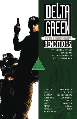 9781940410180: Delta Green: Extraordinary Renditions