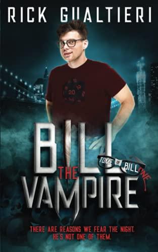 9781940415024: Bill The Vampire (The Tome of Bill) (Volume 1)