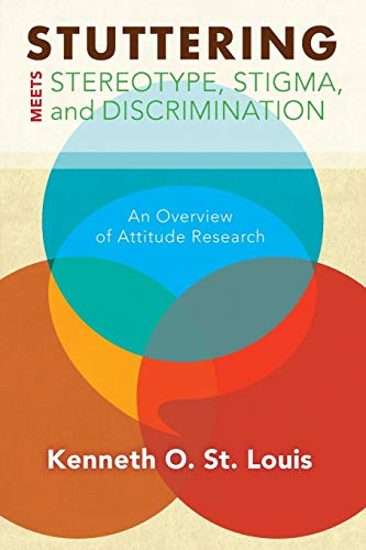 9781940425399: Stuttering Meets Sterotype, Stigma, and Discrimination: An Overview of Attitude Research (WVU Books)