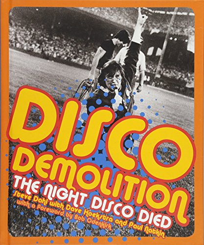 9781940430751: Disco Demolition: The Night Disco Died