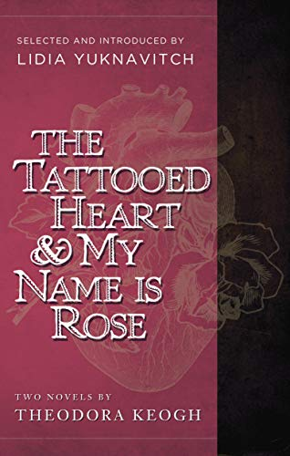 9781940436012: The Tattooed Heart & My Name is Rose