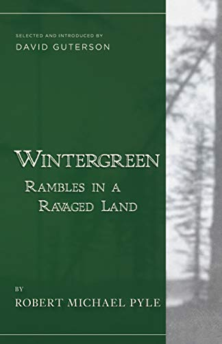 Wintergreen: Rambles in a Ravaged Land: Pyle, Robert Michael