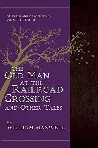 9781940436326: The Old Man at the Railroad Crossing and Other Tales: Selected and Introduced by Aimee Bender