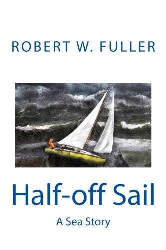 Half-off Sail: A Sea Story: Robert W. Fuller
