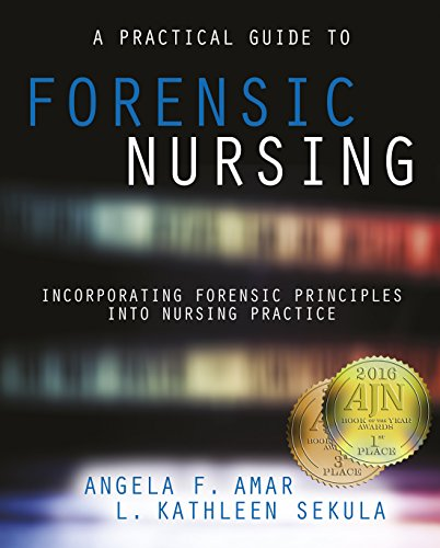 9781940446349: A Practical Guide to Forensic Nursing: Incorporating Forensic Principles into Nursing Practice