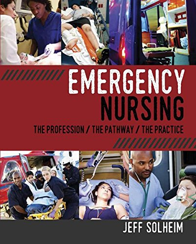 Emergency Nursing: The Profession, the Pathway, the Practice