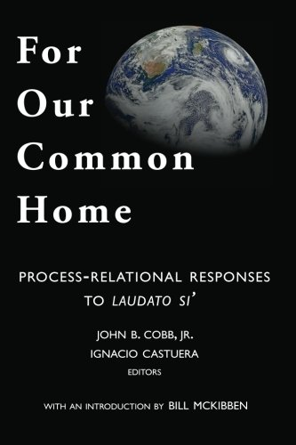 9781940447087: For Our Common Home: Process-Relational Responses to Laudato Si'