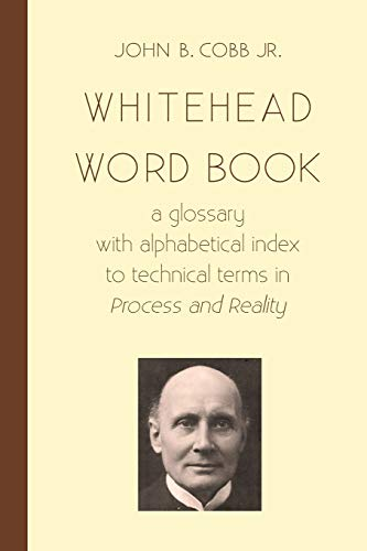9781940447117: Whitehead Word Book: A Glossary with Alphabetical Index to Technical Terms in Process and Reality (Toward Ecological Civilzation) (Volume 8)