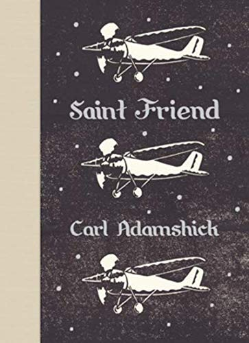 Saint Friend: Poems (Signed First Edition): Carl Adamshick