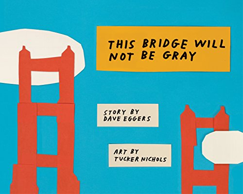 This Bridge Will Not Be Gray: Dave Eggers