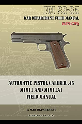 9781940453040: Automatic Pistol Caliber .45 M1911 and M1911A1 Field Manual: FM 23-35