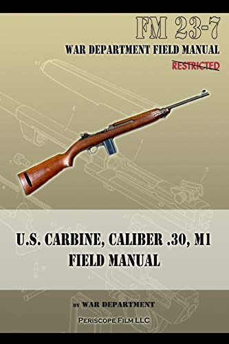 9781940453057: U.S. Carbine, Caliber .30, M1 Field Manual: FM 23-7