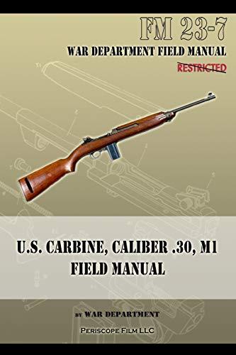 9781940453057: U.S. Carbine, Caliber .30, M1 Field Manual: FM 23-7
