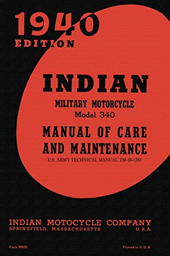 9781940453156: Indian Military Motorcycle Model 340 Manual of Care and Maintenance