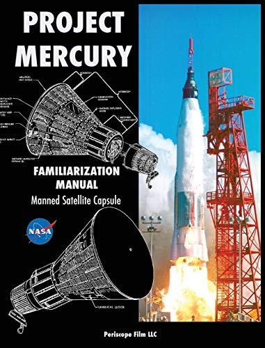 9781940453446: Project Mercury Familiarization Manual Manned Satellite Capsule