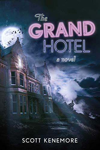 The Grand Hotel: Kenemore, Scott