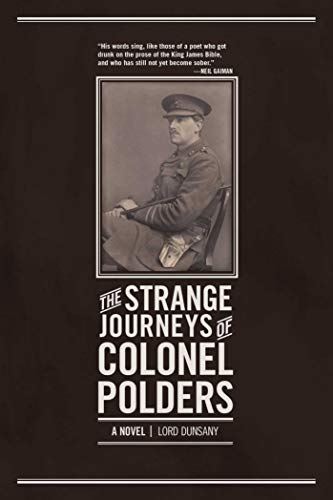 The Strange Journeys of Colonel Polders : Lord Dunsany