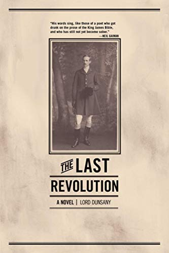 The Last Revolution: A Novel: Dunsany, Lord