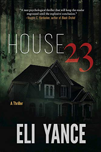 9781940456744: House 23: A Thriller