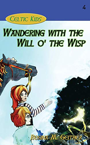 9781940466248: Wandering with the Will o' the Wisp (Celtic Kids)