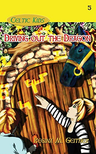9781940466316: Driving Out the Dragon (Celtic Kids) (Volume 5)