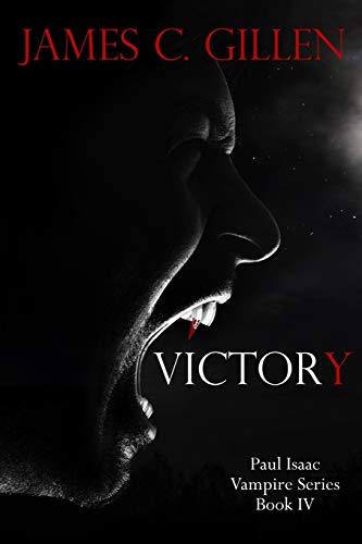 9781940466699: Victory (The Paul Isaac Vampire Series) (Volume 4)