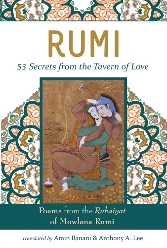 9781940468006: RUMI - 53 Secrets from the Tavern of Love: Poems from the Rubiayat of Mevlana Rumi (Islamic Encounter Series)
