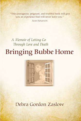 9781940468020: Bringing Bubbe Home: A Memoir of Letting Go Through Love and Death