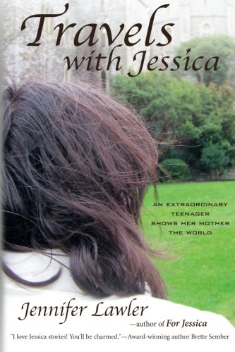 9781940480022: Travels with Jessica: An extraordinary teenager shows her mother the world