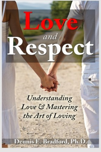 9781940487076: Love and Respect: Understanding Love and Mastering the Art of Loving