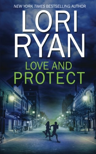 Love and Protect (Heroes of Evers, Texas) (Volume 1): Ryan, Lori