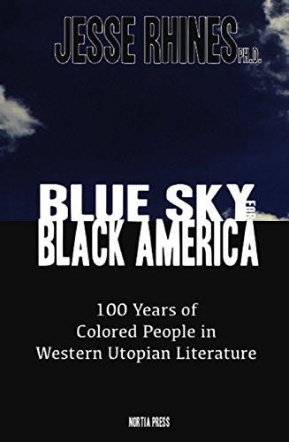 9781940503011: Blue Sky for Black America: African American Utopias in Western Literature