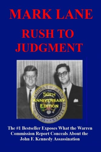 9781940522005: Rush To Judgment: The #1 Bestseller That Dares to Reveal What the Warren Report Concealed About the Assassination of John F. Kennedy