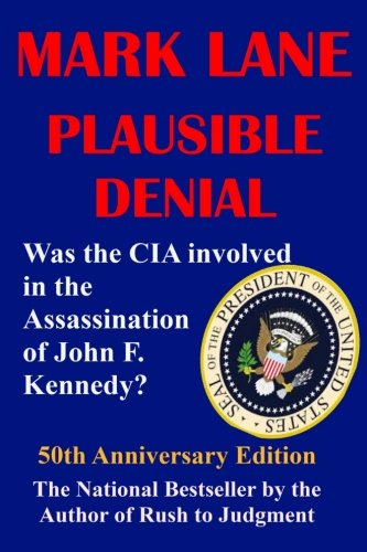 9781940522043: Plausible Denial: Was the CIA Involved in the Assassination of John F. Kennedy?