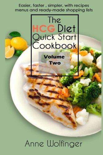 The HCG Diet Quick Start Cookbook: Volume Two: Wolfinger, Anne