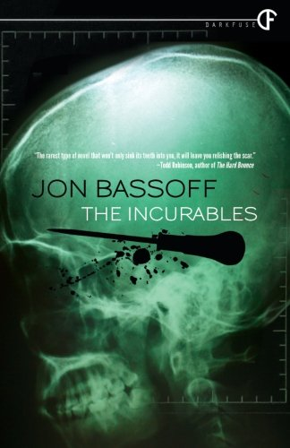 9781940544861: The Incurables