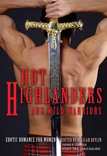 Hot Highlanders and Wild Warriors: Erotic Romance for Women: Anya Richards, Axa Lee, Delilah Devlin...