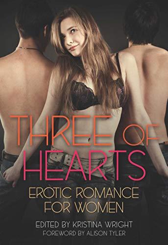 Three of Hearts: Erotic Romance For Women: Cheyenne Blue, Chris Komodo, Kristina Wright