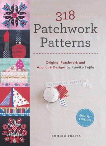 9781940552118: 318 Patchwork Patterns: Original Patchwork and Applique Designs by Kumiko Fujita