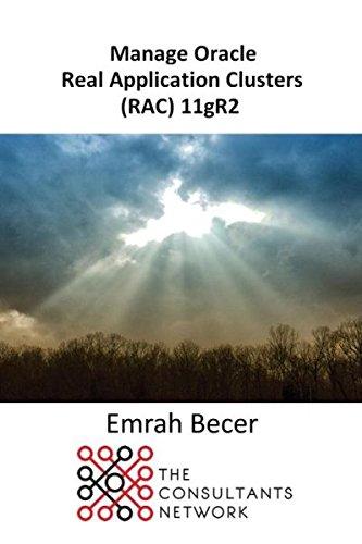Manage Oracle Real Application Clusters (RAC) 11gR2: Becer, Emrah